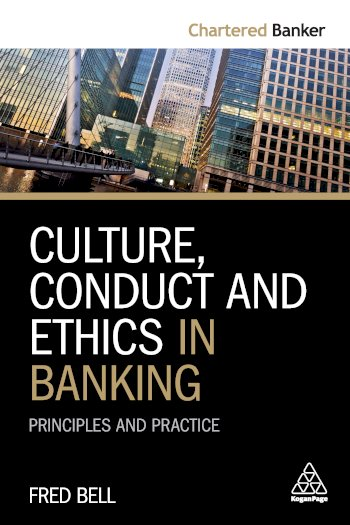 Book cover for Culture, Conduct and Ethics in Banking:  Principles and Practice, a book by Fred  Bell