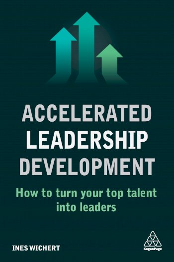 Book cover for Accelerated Leadership Development:  How to Turn Your Top Talent into Leaders, a book by Ines  Wichert
