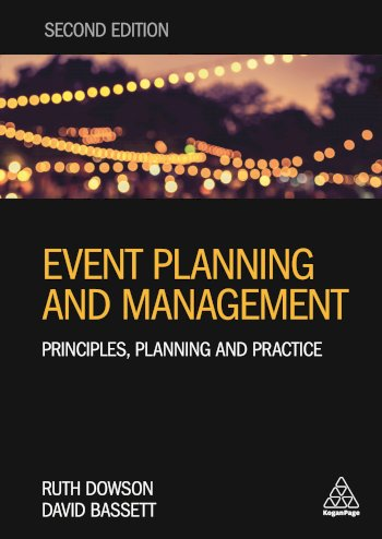 Book cover for Event Planning and Management:  Principles, Planning and Practice a book by Ruth  Dowson, David  Bassett