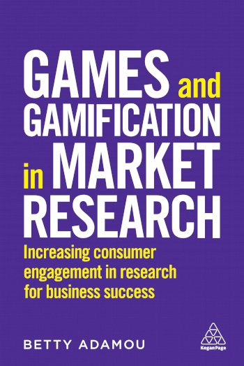 Book cover for Games and Gamification in Market Research:  Increasing Consumer Engagement in Research for Business Success a book by Betty  Adamou