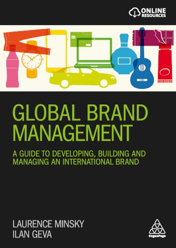 Book cover for Global Brand Management:  A Guide to Developing, Building & Managing an International Brand a book by Laurence  Minsky, Ilan  Geva