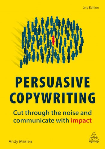 Book cover for Persuasive Copywriting:  Cut Through the Noise and Communicate With Impact a book by Andy  Maslen
