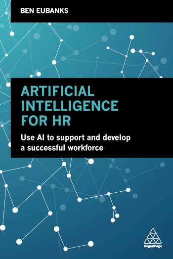 Book cover for Artificial Intelligence for HR:  Use AI to Support and Develop a Successful Workforce a book by Ben  Eubanks