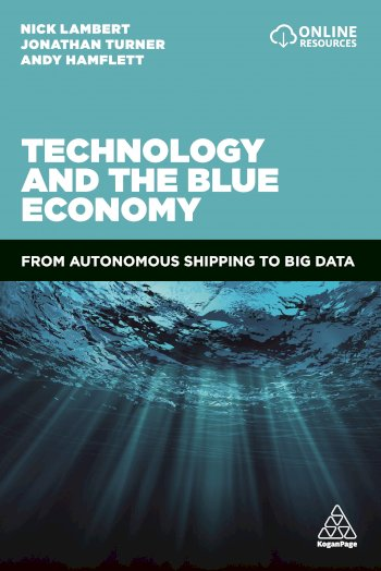 Book cover for Technology and the Blue Economy:  From Autonomous Shipping to Big Data a book by Nick  Lambert, Jonathan  Turner, Andy  Hamflett