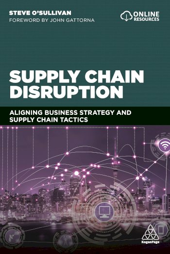 Book cover for Supply Chain Disruption:  Aligning Business Strategy and Supply Chain Tactics a book by Steve  O'Sullivan