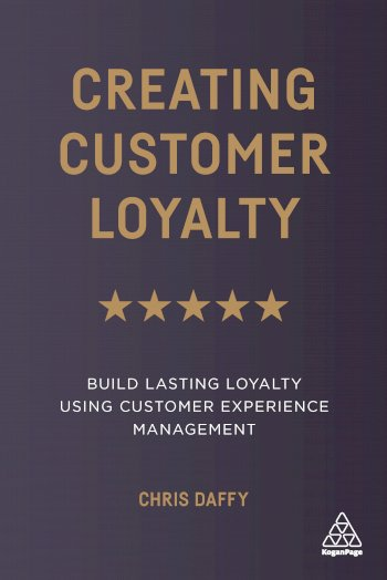 Book cover for Creating Customer Loyalty:  Build Lasting Loyalty Using Customer Experience Management a book by Chris  Daffy