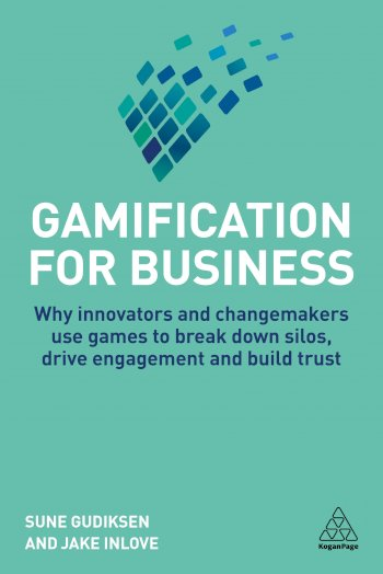 Book cover for Gamification for Business:  Why Innovators and Changemakers use Games to break down Silos, Drive Engagement and Build Trust a book by Sune  Gudiksen, Jake  Inlove