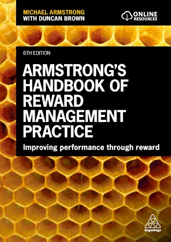 Book cover for Armstrong's Handbook of Reward Management Practice:  Improving Performance Through Reward a book by Michael  Armstrong