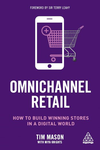 Book cover for Omnichannel Retail:  How to build winning stores in a digital world a book by Tim  Mason, Miya  Knights