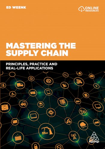 Book cover for Mastering the Supply Chain:  Principles, Practice and Real-Life Applications a book by Ed  Weenk