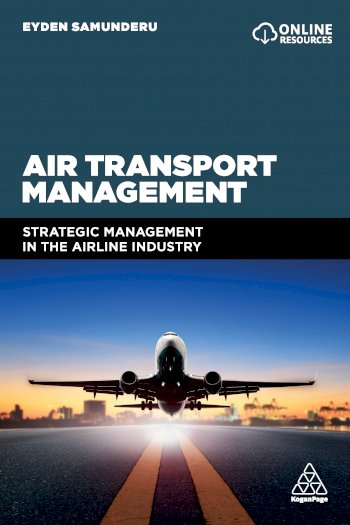 Book cover for Air Transport Management:  Strategic Management in the Airline Industry a book by Professor Eyden  Samunderu