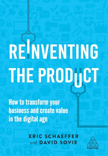 Book cover for Reinventing the Product:  How to Transform your Business and Create Value in the Digital Age a book by Eric  Schaeffer, David  Sovie