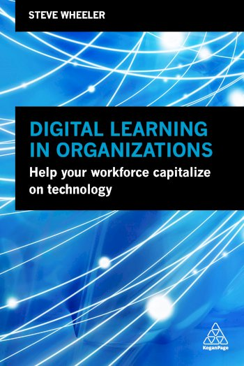 Book cover for Digital Learning in Organizations:  Help your Workforce Capitalize on Technology a book by Steve  Wheeler