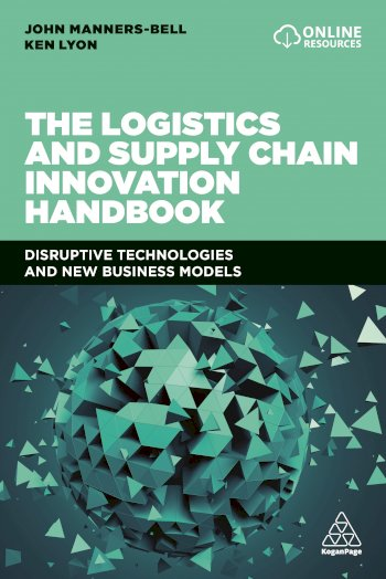 Book cover for The Logistics and Supply Chain Innovation Handbook:  Disruptive Technologies and New Business Models a book by John  MannersBell, Ken  Lyon