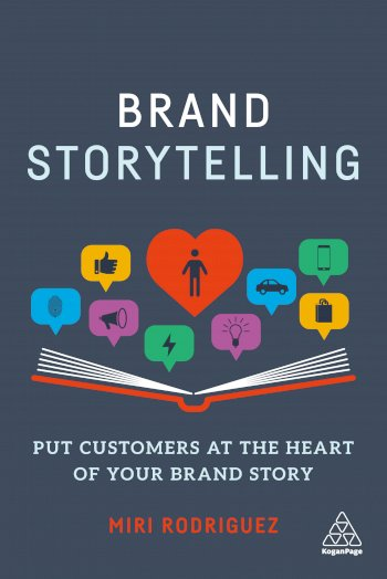 Book cover for Brand Storytelling:  Put Customers at the Heart of Your Brand Story a book by Miri  Rodriguez