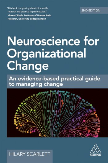 Book cover for Neuroscience for Organizational Change:  An Evidence-based Practical Guide to Managing Change a book by Hilary  Scarlett