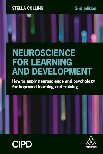 Book cover for Neuroscience for Learning and Development:  How to Apply Neuroscience and Psychology for Improved Learning and Training a book by Stella  Collins