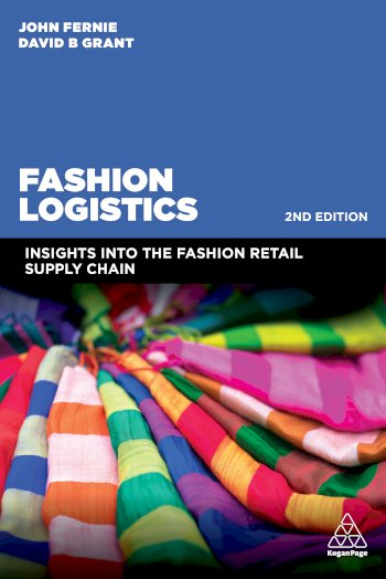 Book cover for Fashion Logistics:  Insights into the Fashion Retail Supply Chain a book by John  Fernie, David B. Grant
