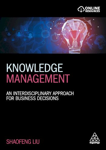 Book cover for Knowledge Management:  An Interdisciplinary Approach for Business Decisions a book by Shaofeng  Liu