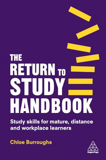 Book cover for The Return to Study Handbook:  Study Skills for Mature, Distance, and Workplace Learners a book by Chloe  Burroughs