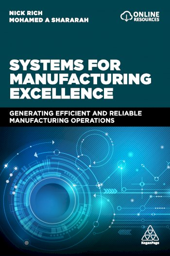 Book cover for Systems for Manufacturing Excellence:  Generating efficient and reliable manufacturing operations a book by Professor Nick  Rich, Mohamed Afy Shararah