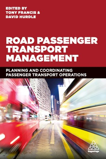Book cover for Road Passenger Transport Management:  Planning and Coordinating Passenger Transport Operations a book by Tony  Francis, David  Hurdle