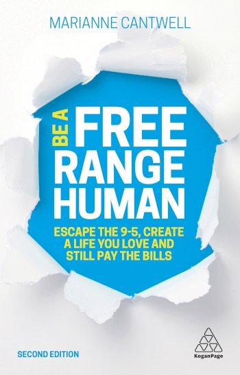 Book cover for Be A Free Range Human:  Escape the 9-5, Create a Life You Love and Still Pay the Bills a book by Marianne  Cantwell