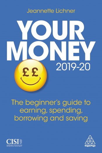 Book cover for Your Money 2019-20:  The Beginner's Guide to Earning, Spending, Borrowing and Saving a book by Jeannette  Lichner