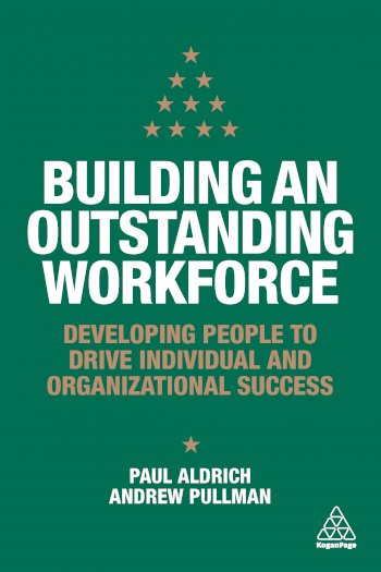 Book cover for Building an Outstanding Workforce:  Developing People to Drive Individual and Organizational Success a book by Paul  Aldrich, Andrew  Pullman