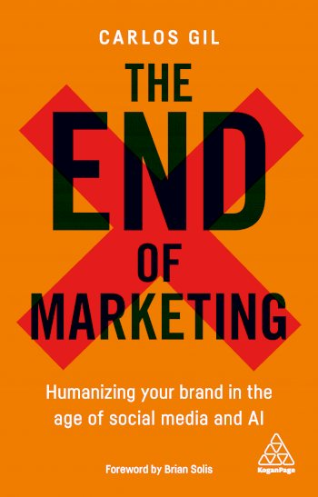 Book cover for The End of Marketing:  Humanizing Your Brand in the Age of Social Media and AI a book by Carlos  Gil