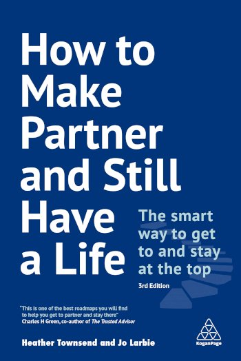 Book cover for How to Make Partner and Still Have a Life:  The Smart Way to Get to and Stay at the Top a book by Heather  Townsend, Jo  Larbie