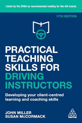 Book cover for Practical Teaching Skills for Driving Instructors:  Developing Your Client-Centred Learning and Coaching Skills a book by John  Miller, Susan  McCormack
