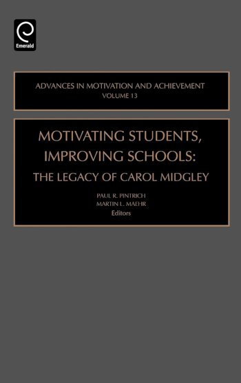 Book cover for Motivating Students, Improving Schools:  The Legacy of Carol Midgley a book by Paul R. Pintrich, Martin L. Maehr