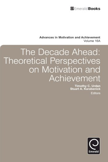 Book cover for Decade Ahead:  Theoretical Perspectives on Motivation and Achievement a book by Stuart  Karabenick, Timothy C. Urdan, Timothy C. Urdan, Stuart  Karabenick
