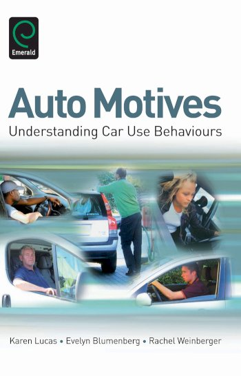 Book cover for Auto Motives:  Understanding Car Use Behaviours a book by Karen  Lucas, Evelyn  Blumenberg, Rachel  Weinberger