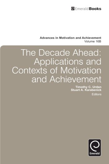 Book cover for Decade Ahead:  Applications and Contexts of Motivation and Achievement a book by Stuart  Karabenick, Timothy C. Urdan, Stuart  Karabenick, Timothy C. Urdan