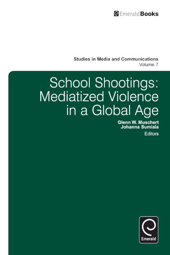 Book cover for School Shootings:  Mediatized Violence in a Global Age a book by Glenn W. Muschert, Johanna  Sumiala