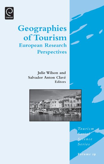 Book cover for Geographies of Tourism:  European Research Perspectives a book by Dr. Julie  Wilson, Salvador Anton Clave, Jafar  Jafari