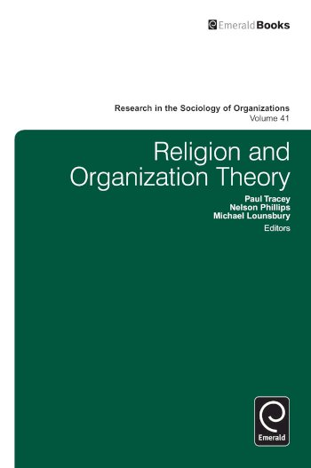 Book cover for Religion and Organization Theory a book by Paul  Tracey, Nelson  Phillips, Michael  Lounsbury