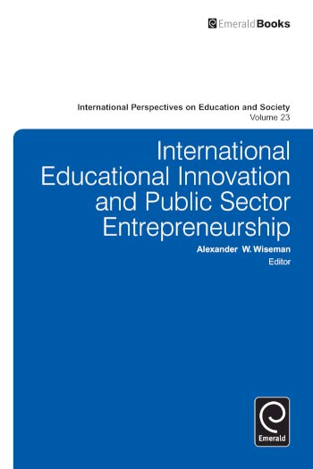 Book cover for International Educational Innovation and Public Sector Entrepreneurship a book by Alexander W. Wiseman