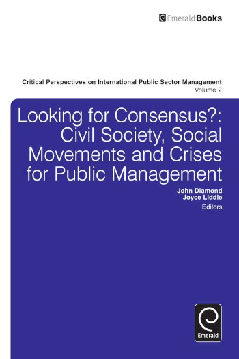Book cover for Looking for Consensus:  Civil Society, Social Movements and Crises for Public Management a book by John  Diamond, Joyce  Liddle