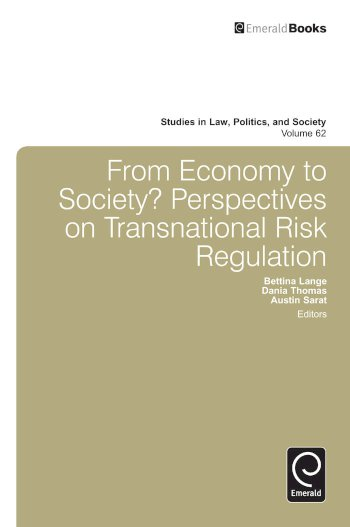 Book cover for From Economy to Society:  Perspectives on Transnational Risk Regulation a book by Bettina  Lange, Dania  Thomas, Austin  Sarat