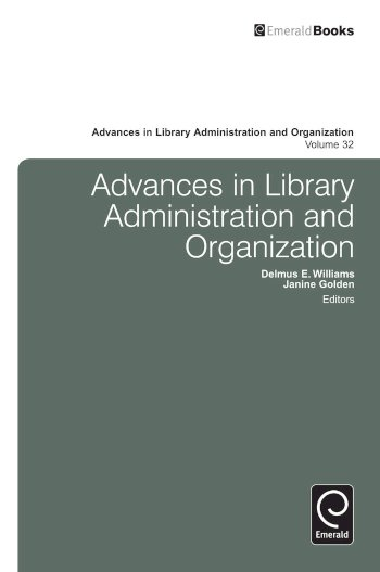 Book cover for Advances in Library Administration and Organization a book by Delmus E. Williams, Janine  Golden
