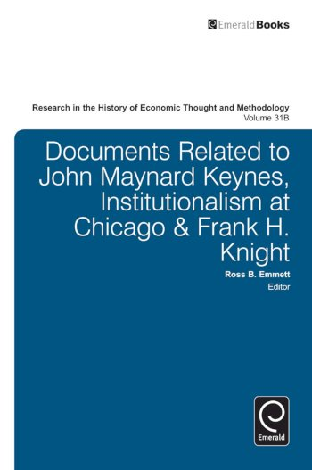 Book cover for Documents Related to John Maynard Keynes, Institutionalism at Chicago & Frank H Knight a book by Jeff E. Biddle, Ross B. Emmett, Marianne  Johnson