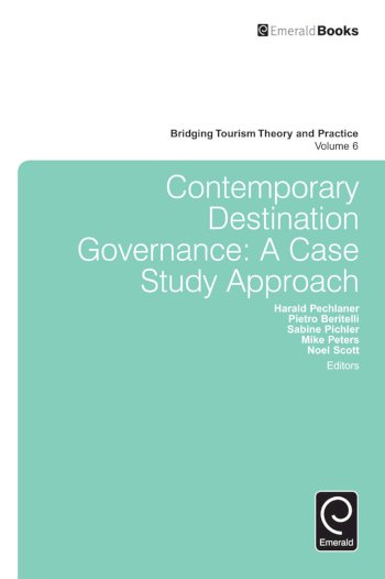 Book cover for Contemporary Destination Governance:  A Case Study Approach a book by Harald  Pechlaner, Pietro  Beritelli, Sabine  Pichler, Mike  Peters, Noel R. Scott