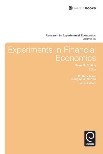 Book cover for Experiments in Financial Economics a book by R. Mark Isaac, Douglas A. Norton, Sean M. Collins
