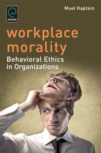Book cover for Workplace Morality:  Behavioral Ethics in Organizations a book by Muel  Kaptein