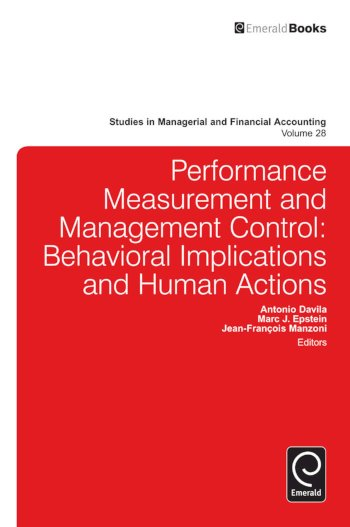 Book cover for Performance Measurement and Management Control:  Behavioral Implications and Human Actions, a book by Antonio  Davila, Marc J. Epstein, JeanFrancois  Manzoni