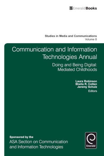 Book cover for Communication and Information Technologies Annual:  Doing and Being Digital a book by Laura  Robinson, Shelia R. Cotten, Jeremy  Schulz