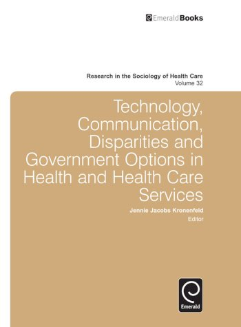 Book cover for Technology, Communication, Disparities and Government Options in Health and Health Care Services a book by Professor Jennie Jacobs Kronenfeld